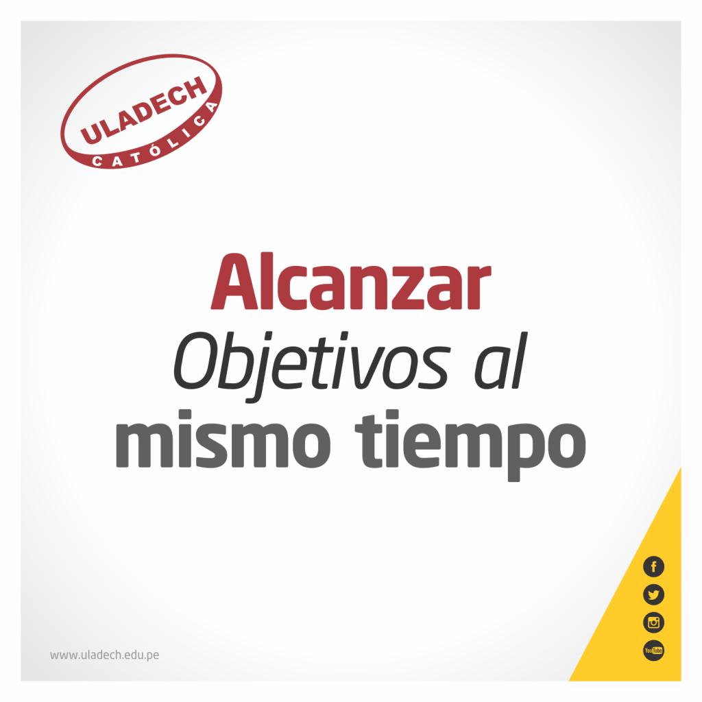 ALCANZAR OBJETIVOS AL MISMO TIEMPO