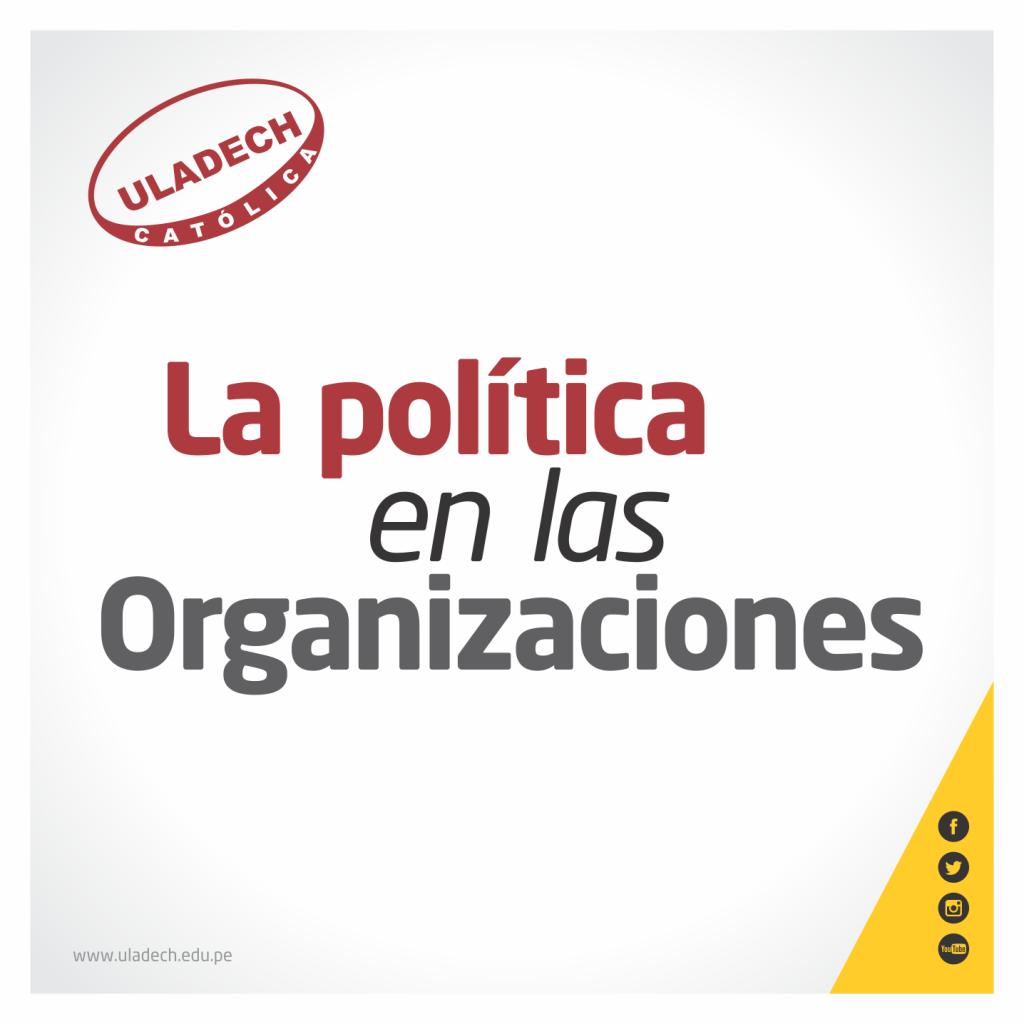 LA POLÍTICA EN LAS ORGANIZACIONES