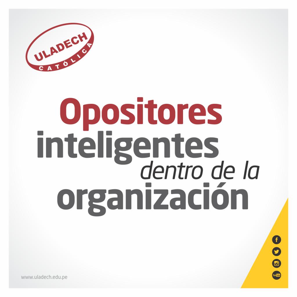 OPOSITORES INTELIGENTES DENTRO DE LA ORGANIZACIÓN