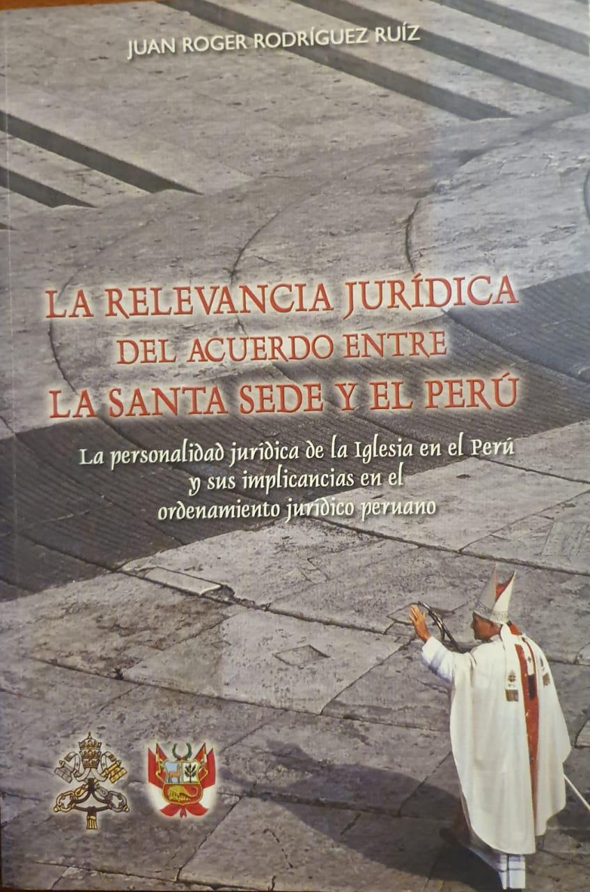La Relevancia Jurídica del Acuerdo entre la Santa Sede y el Perú